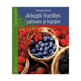 Arbuștii fructiferi cultivare și îngrijire